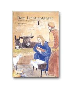 Em Liecht entgäge (Bilderbuch)