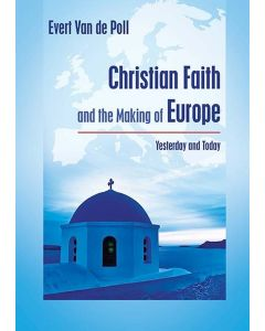 Christian Faith and the Making of Europe