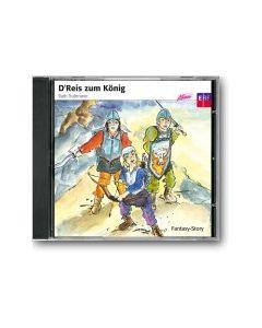 CD D'Reis zum König (Mundart-Chinderhörspiel)