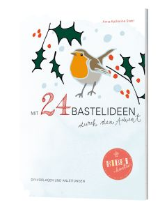 Mit 24 Bastelideen durch den Advent