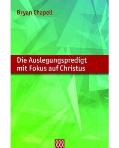 Die Auslegungspredigt mit Fokus auf Christus