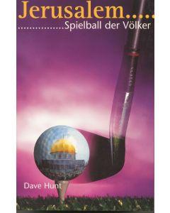 Jerusalem - Spielball der Völker