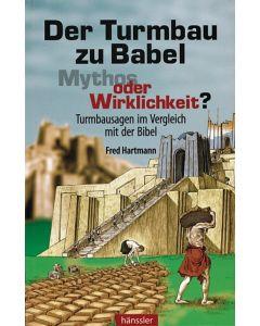 Der Turmbau zu Babel - Mythos oder Wirklichkeit? (Occasion)