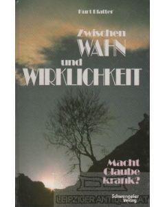 Zwischen WAHN und WIRKLICHKEIT (Occasion)