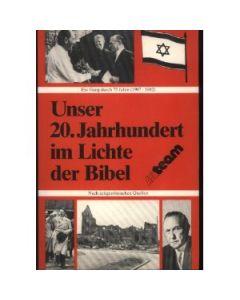 Unser 2O. Jahrhundert im Lichte der Bibel (Occasion)
