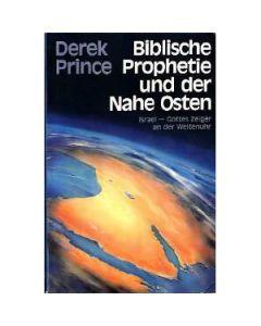 Biblische Prophetie und der Nahe Osten (Occasion)