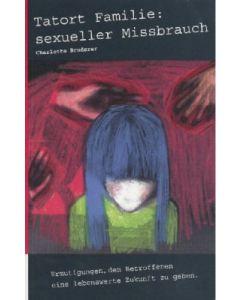 Tatort Familie: sexueller Missbrauch  (Occasion)
