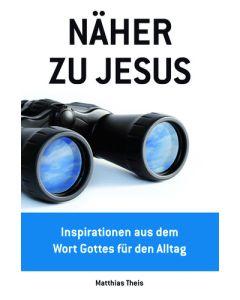 Näher zu Jesus