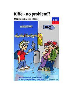 Kiffe - no problem!? MC