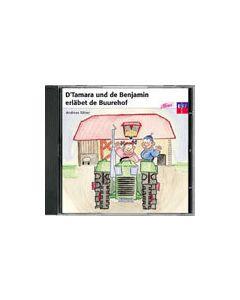 CD D'Tamara und de Benjamin erläbet de Buurehof      vergriffen