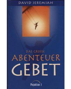 Das grosse Abenteuer GEBET  (Occasion)