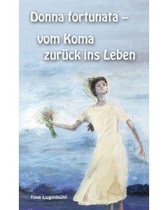 Donna fortunata - vom Koma zurück ins Leben (Occasion)