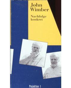 JOHN WIMBER  Nachfolge  konkret   (Occasion)