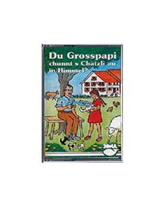 (MC) Du Grosspapi, chunnt s Chätzli au in Himmel?