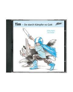 Tim, de starch Kämpfer vo Gott